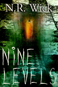 Nine Levels by N.R. Wick